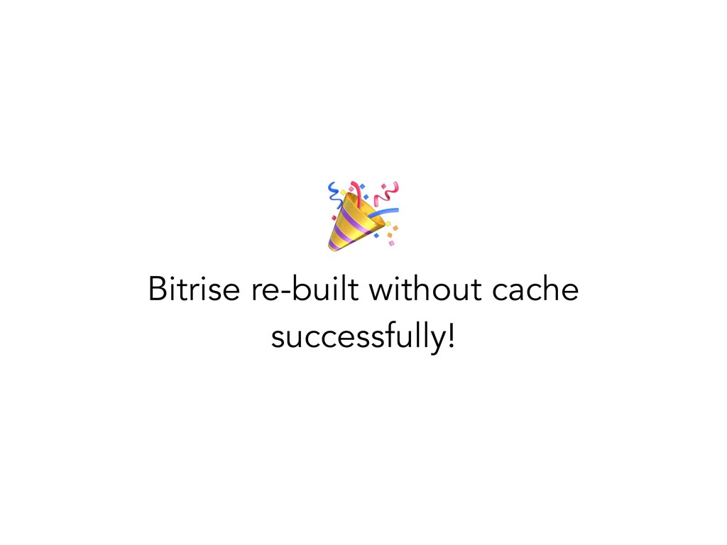 Bitrise re-built without cache successfully!