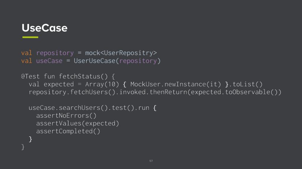 57 UseCase val repository = mock<UserRepositry>...