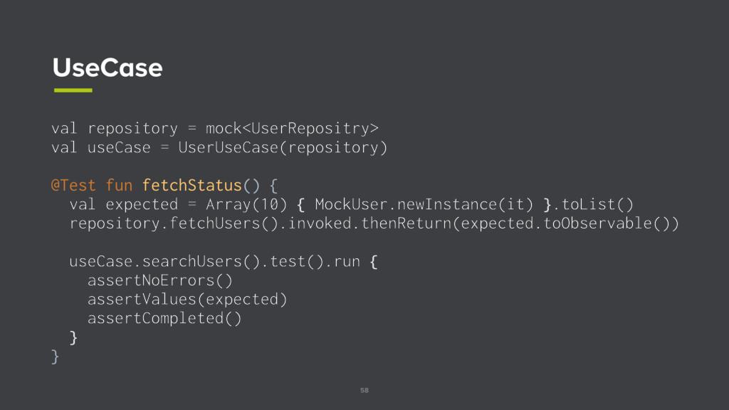 58 UseCase val repository = mock<UserRepositry>...