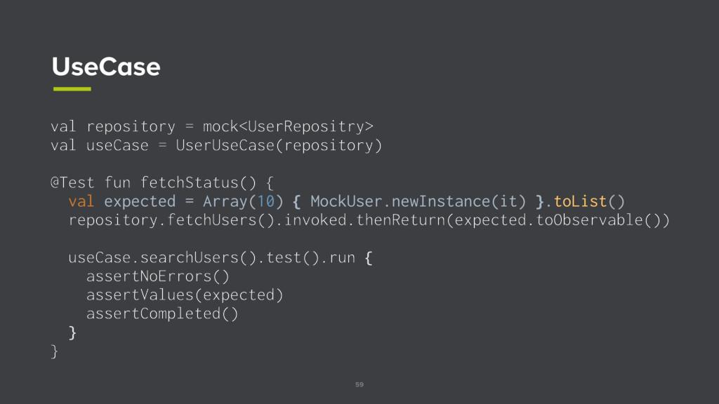 59 UseCase val repository = mock<UserRepositry>...