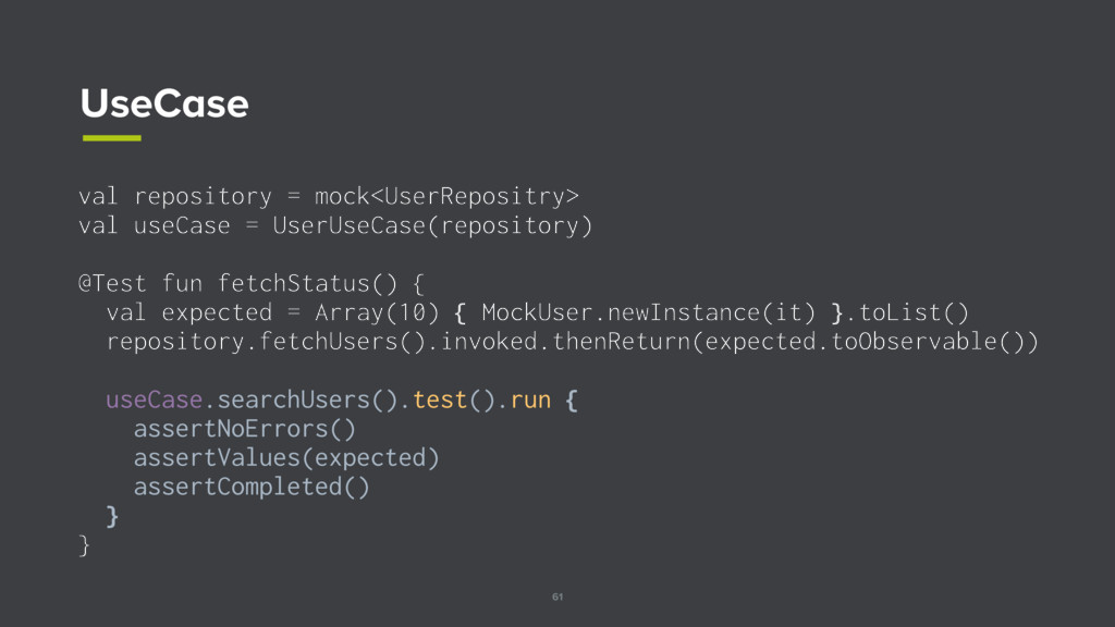 61 UseCase val repository = mock<UserRepositry>...