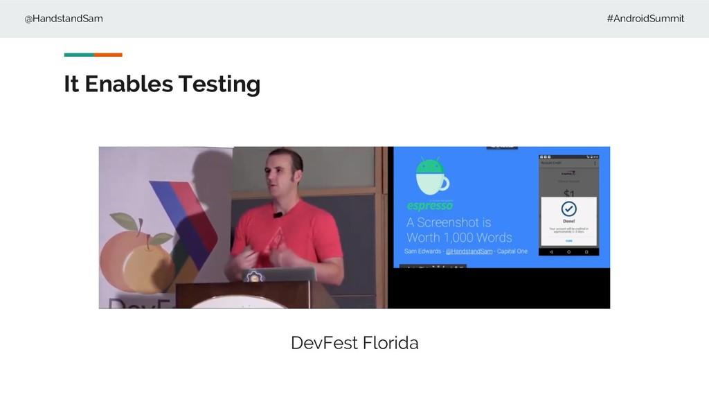 @HandstandSam #AndroidSummit It Enables Testing...