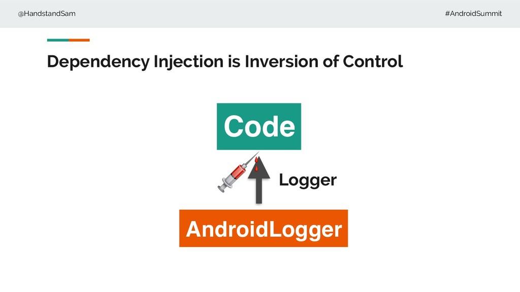 @HandstandSam #AndroidSummit Dependency Injecti...