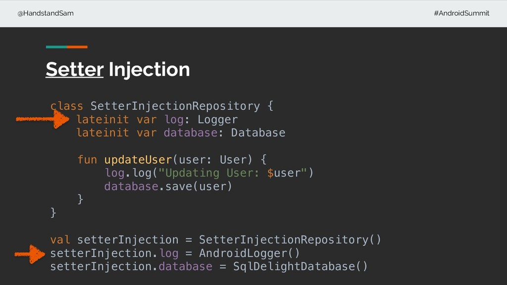 @HandstandSam #AndroidSummit Setter Injection c...