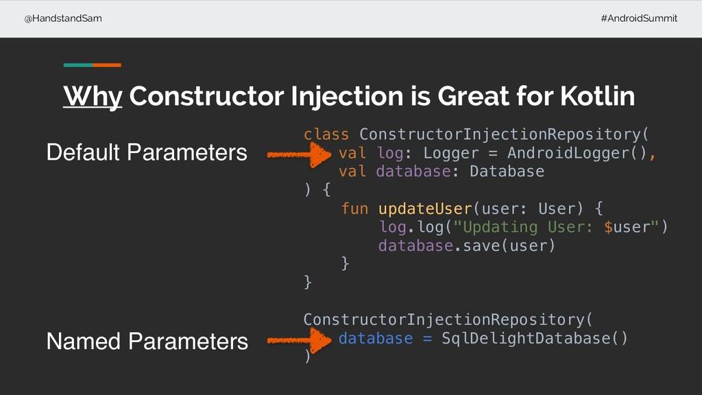 @HandstandSam #AndroidSummit class ConstructorI...