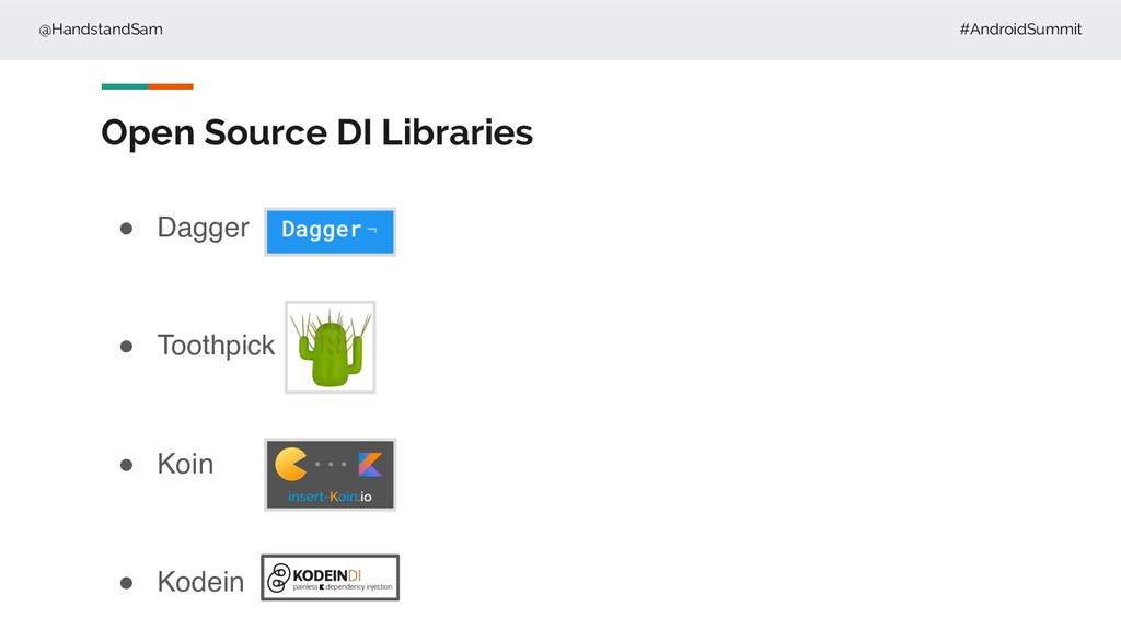 @HandstandSam #AndroidSummit Open Source DI Lib...