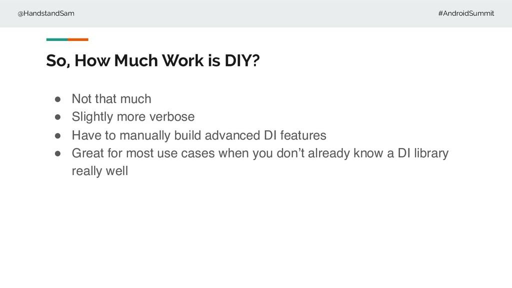 @HandstandSam #AndroidSummit So, How Much Work ...