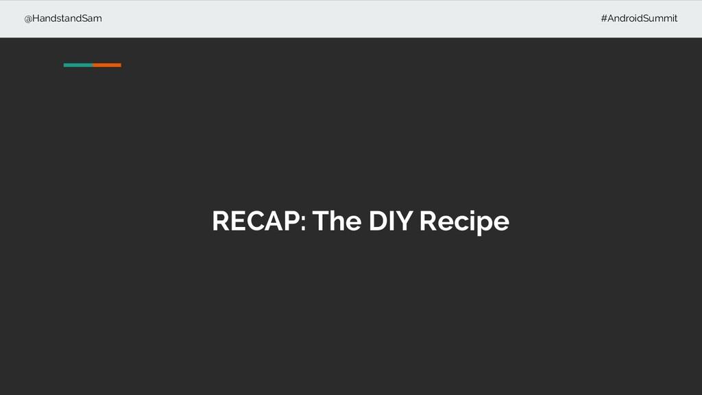 @HandstandSam #AndroidSummit RECAP: The DIY Rec...