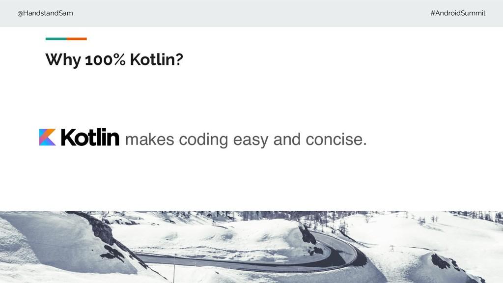 @HandstandSam #AndroidSummit Why 100% Kotlin? m...