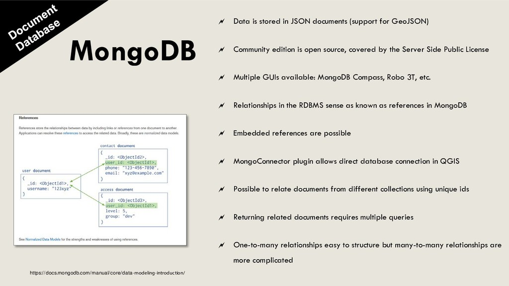 MongoDB  Data is stored in JSON documents (sup...