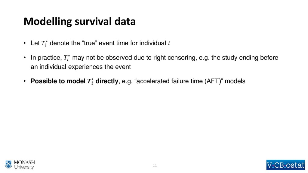 "Modelling survival data • Let  ∗ denote the ""tr..."