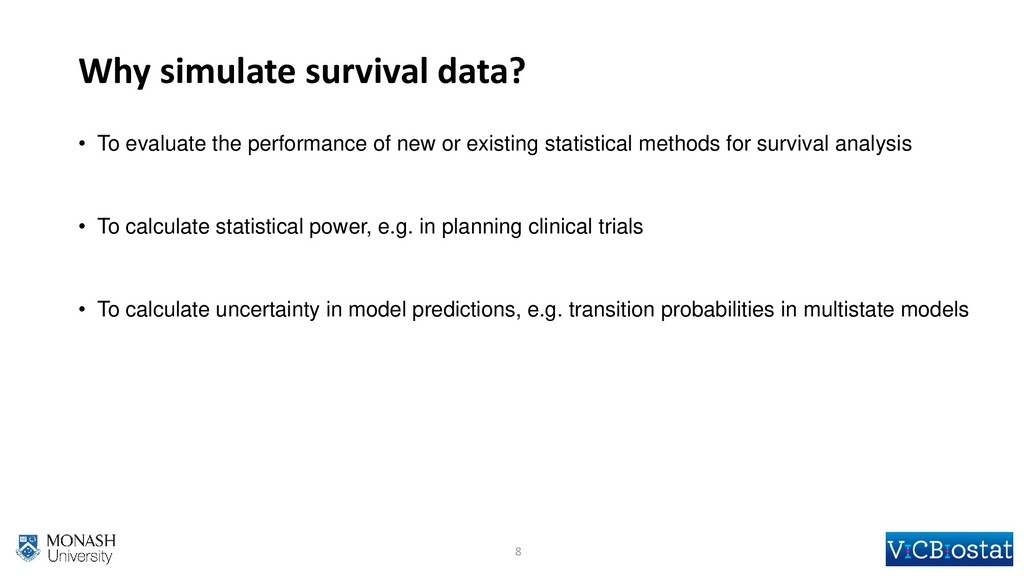 Why simulate survival data? • To evaluate the p...