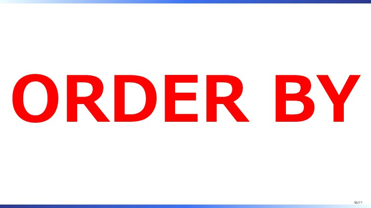 ORDER BY 50/77
