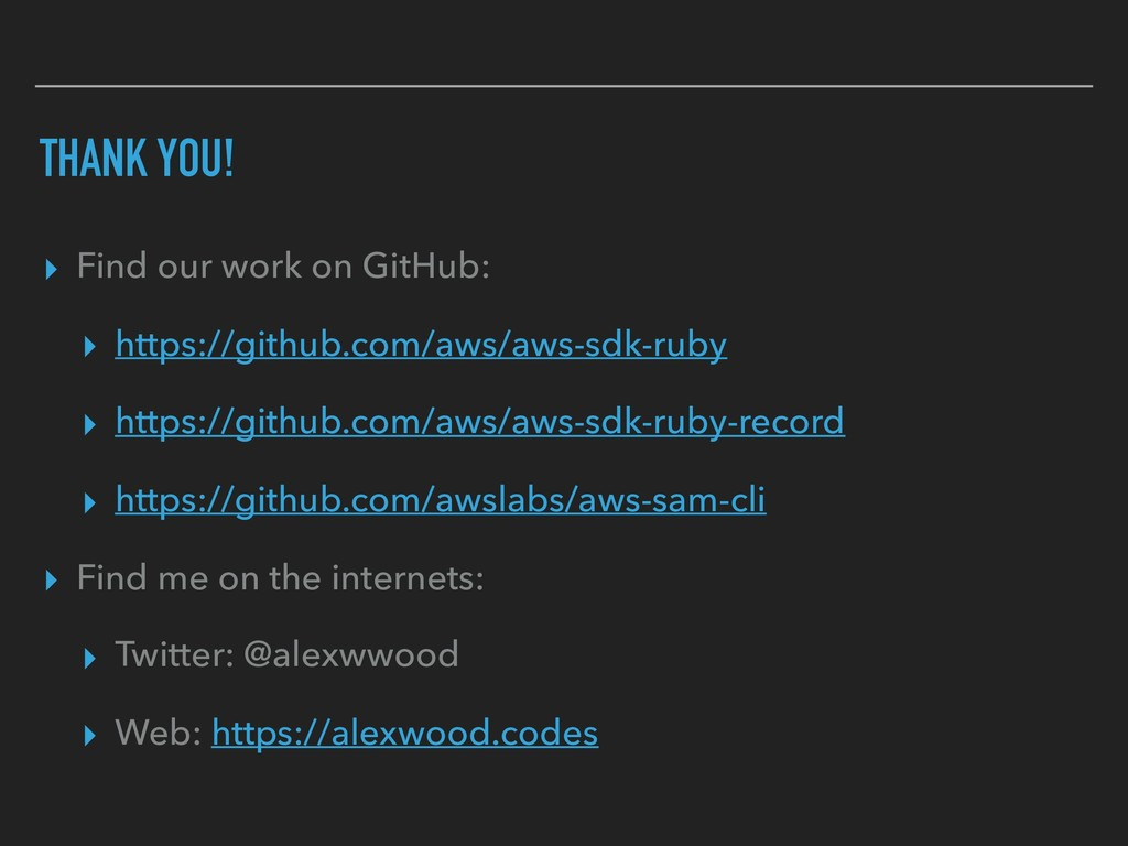 THANK YOU! ▸ Find our work on GitHub: ▸ https:/...