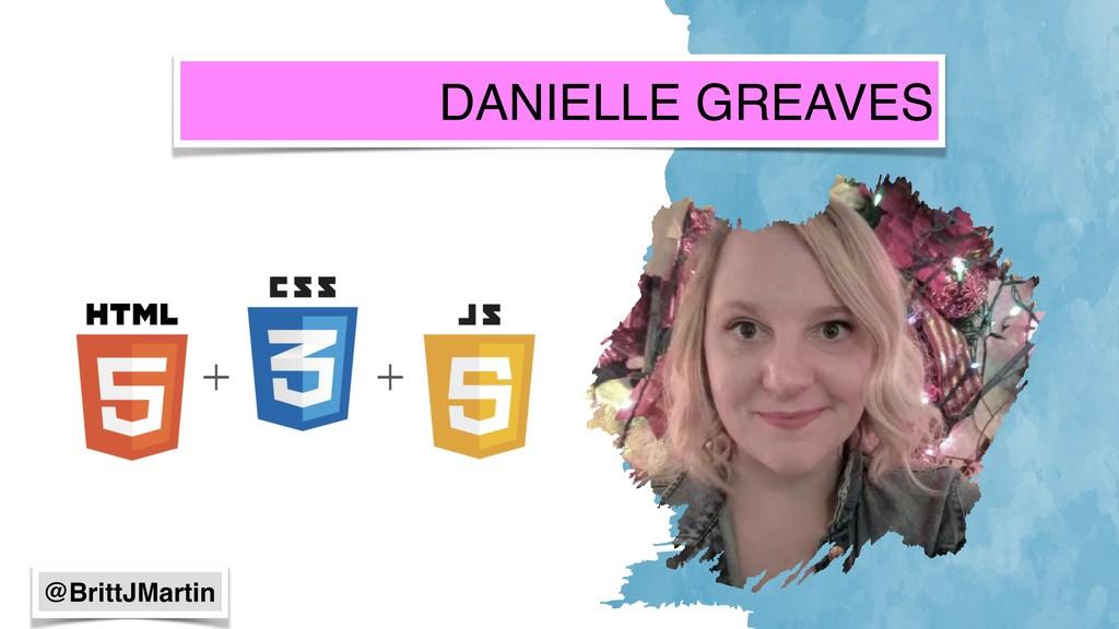 DANIELLE GREAVES @BrittJMartin