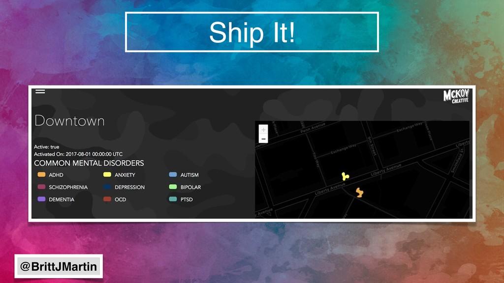 Ship It! @BrittJMartin