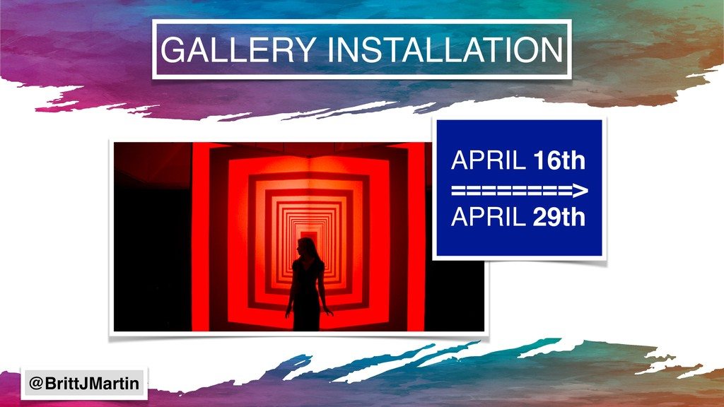GALLERY INSTALLATION APRIL 16th ========> APRIL...