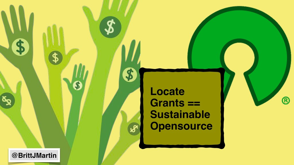 Locate Grants == Sustainable Opensource @BrittJ...