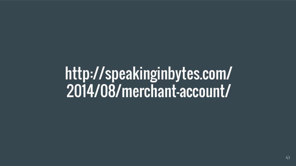 http://speakinginbytes.com/ 2014/08/merchant-ac...