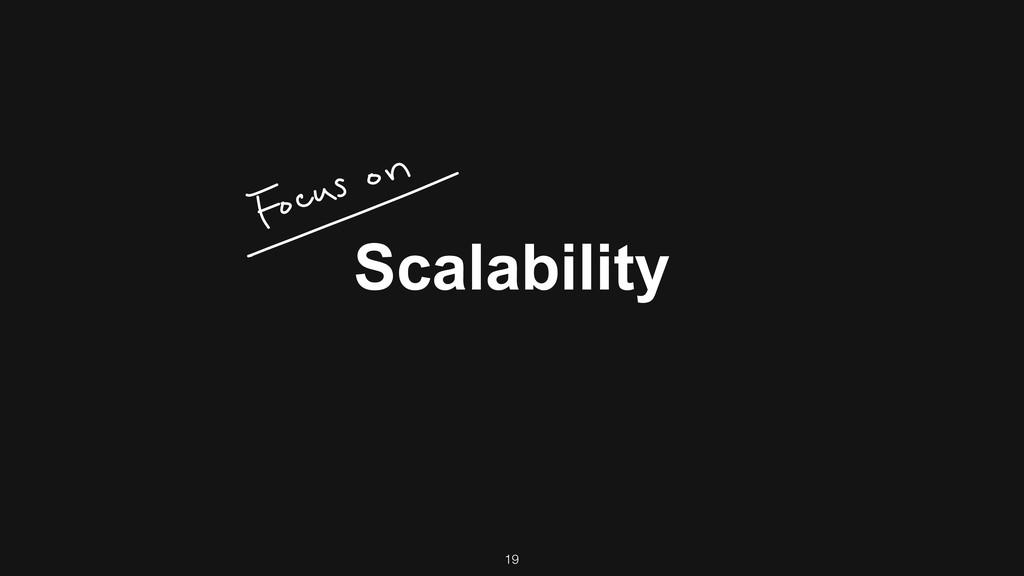 Scalability 19