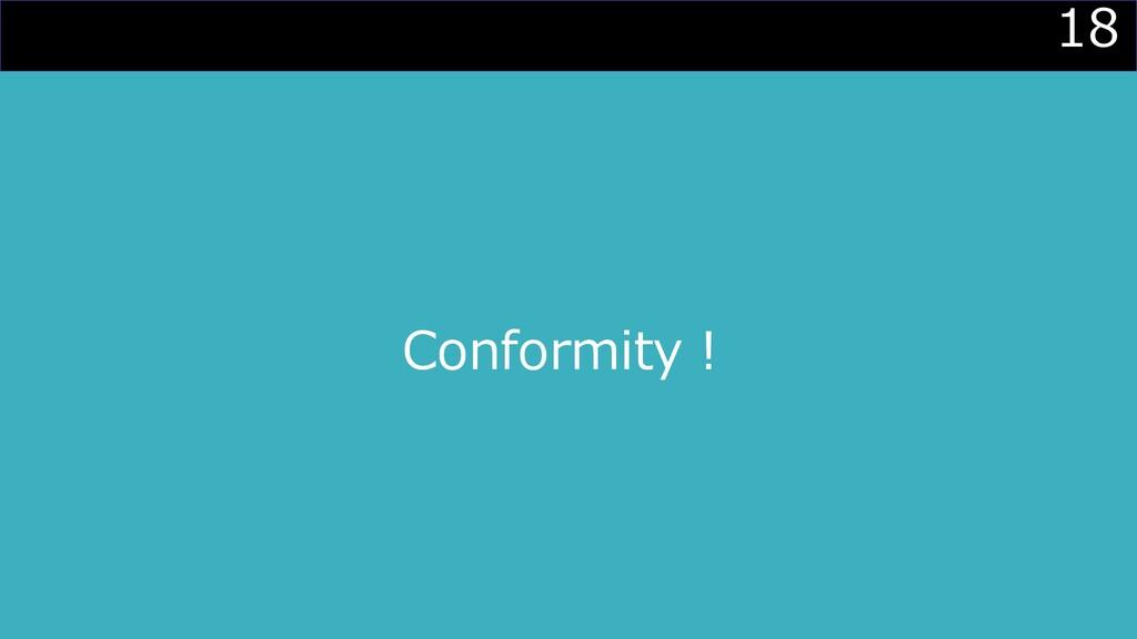18 Conformity︕