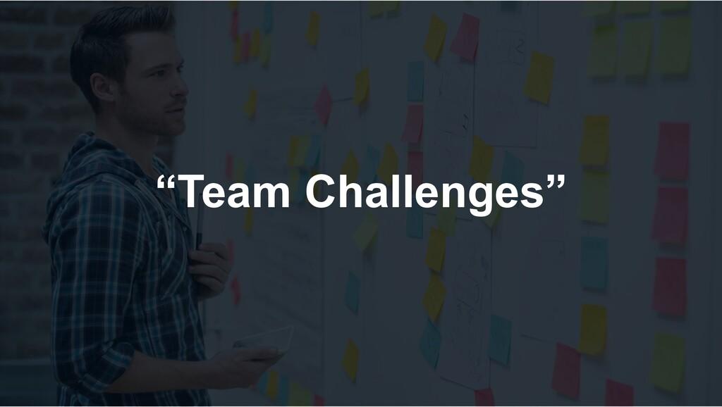 """Team Challenges"""