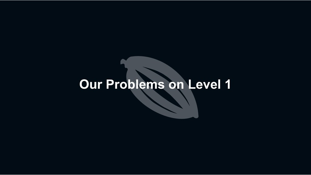 Our Problems on Level 1
