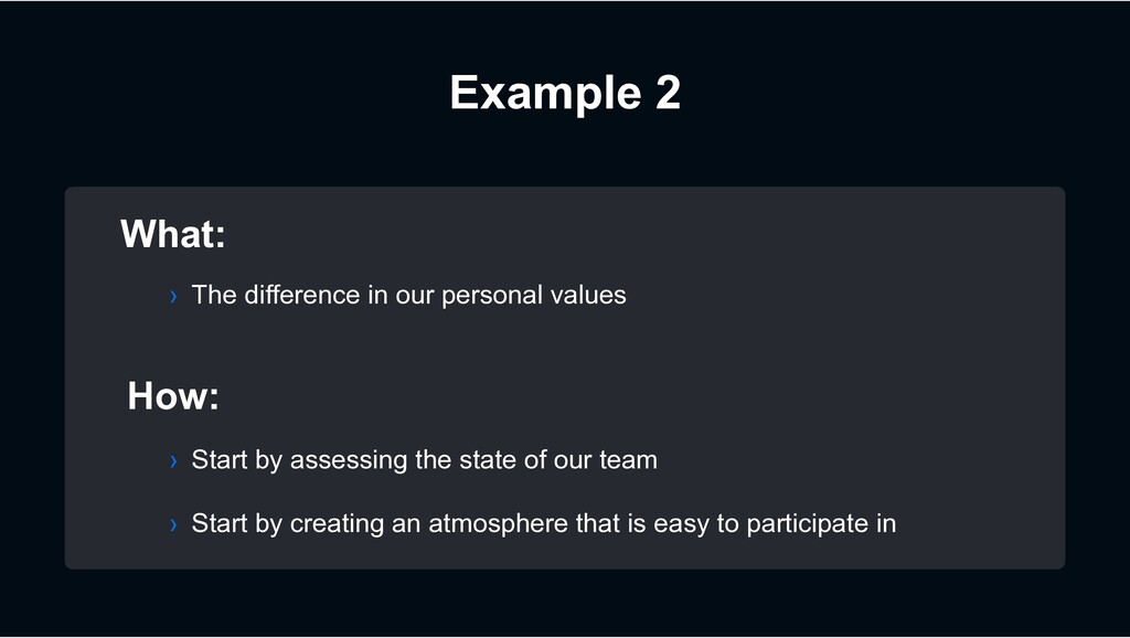 Example 2 What: How: › Start by assessing the s...