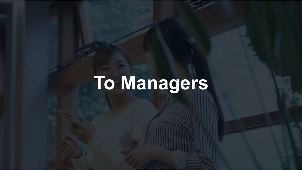 To Managers