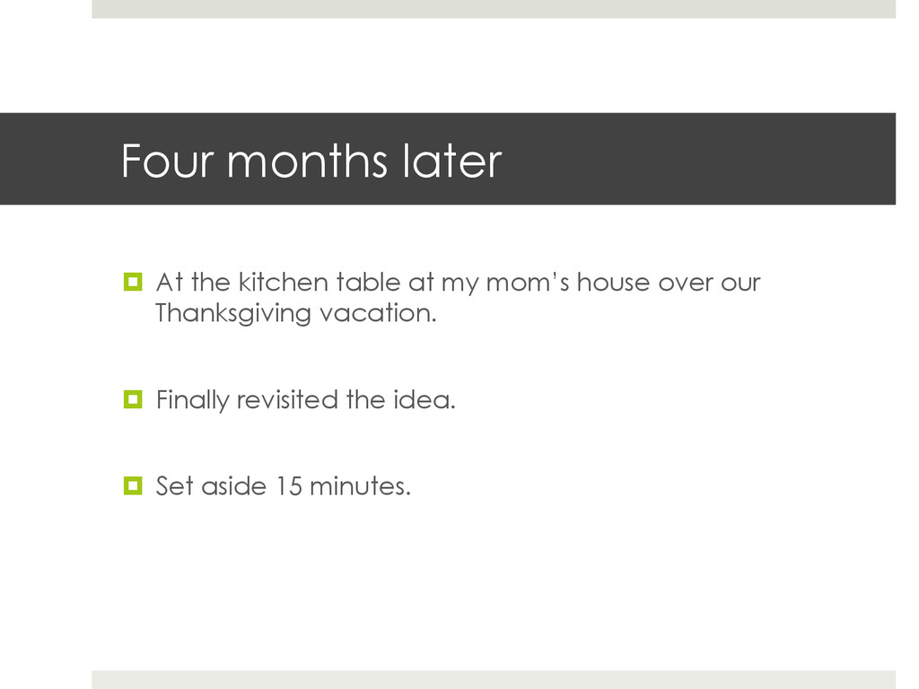 Four months later ¤ At the kitchen table at m...