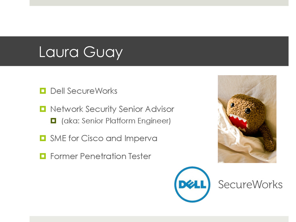 Laura Guay ¤  Dell SecureWorks ¤  Network Sec...