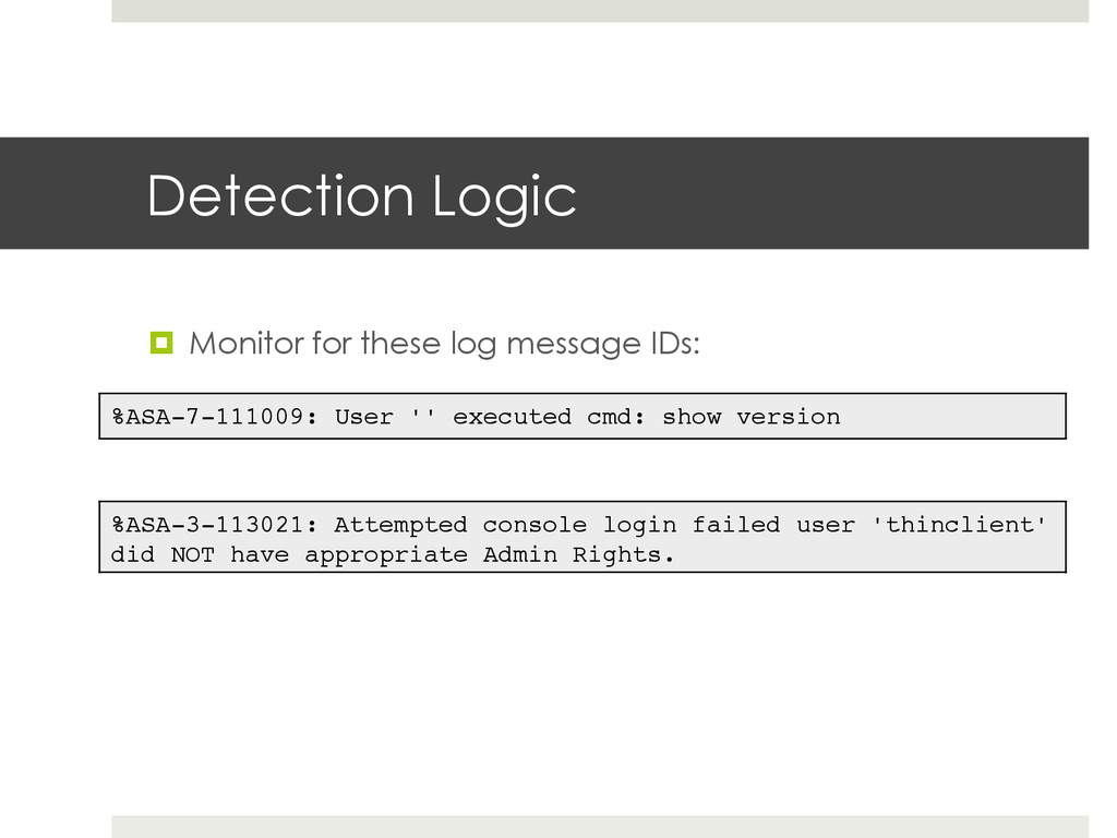 Detection Logic ¤  Monitor for these log messa...