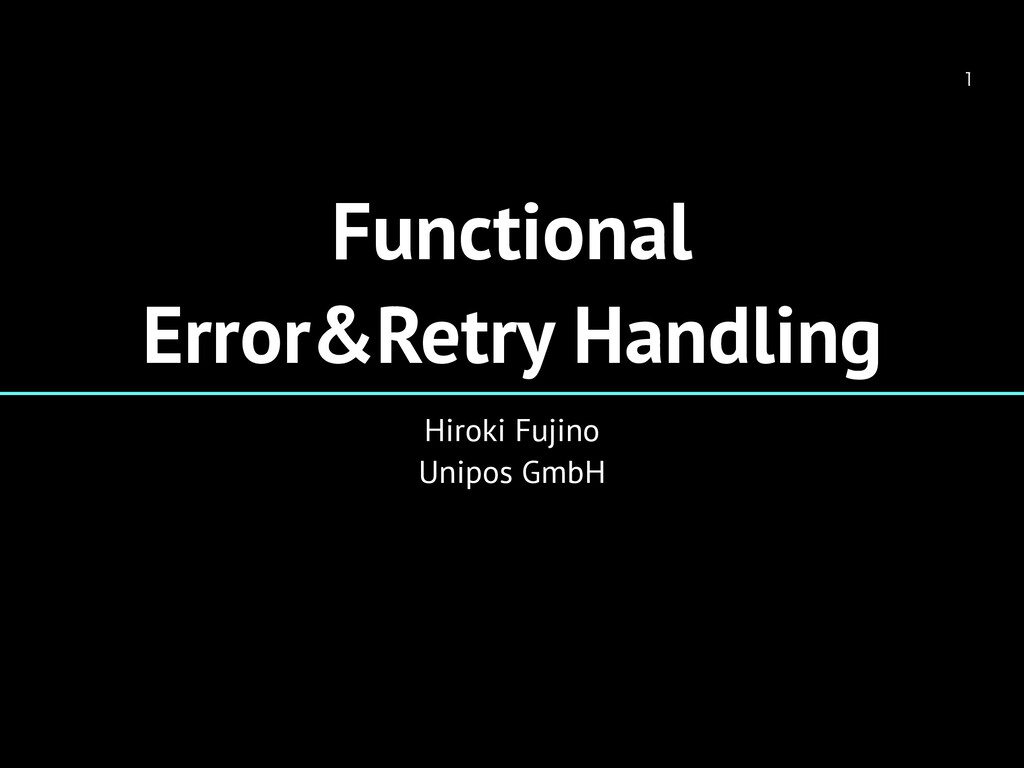 Functional Error&Retry Handling Hiroki Fujino U...