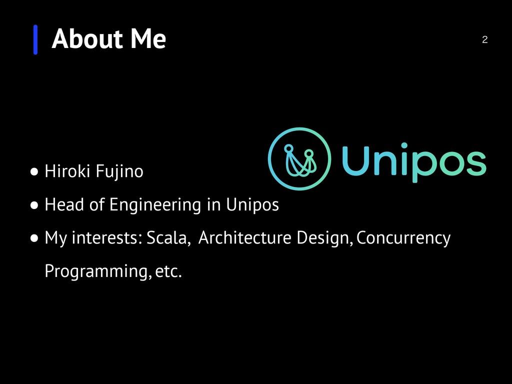 About Me  • Hiroki Fujino • Head of Engineerin...