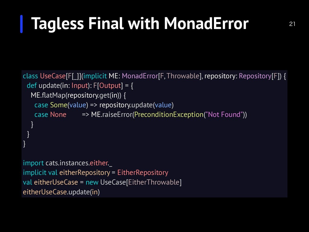 class UseCase[F[_]](implicit ME: MonadError[...