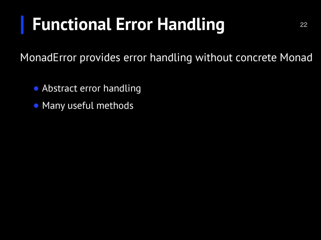 Functional Error Handling  MonadError provide...