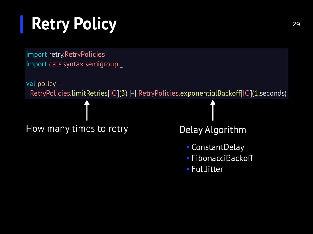 Retry Policy  import retry.RetryPolicies impo...