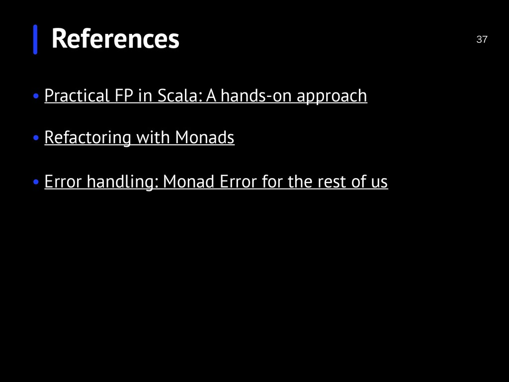 References  • Practical FP in Scala: A hands-...
