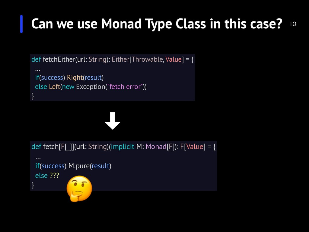 Can we use Monad Type Class in this case?  de...
