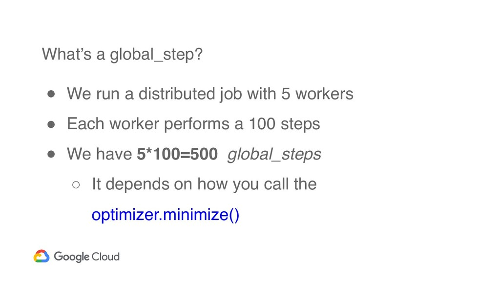 What's a global_step? ● We run a distributed jo...
