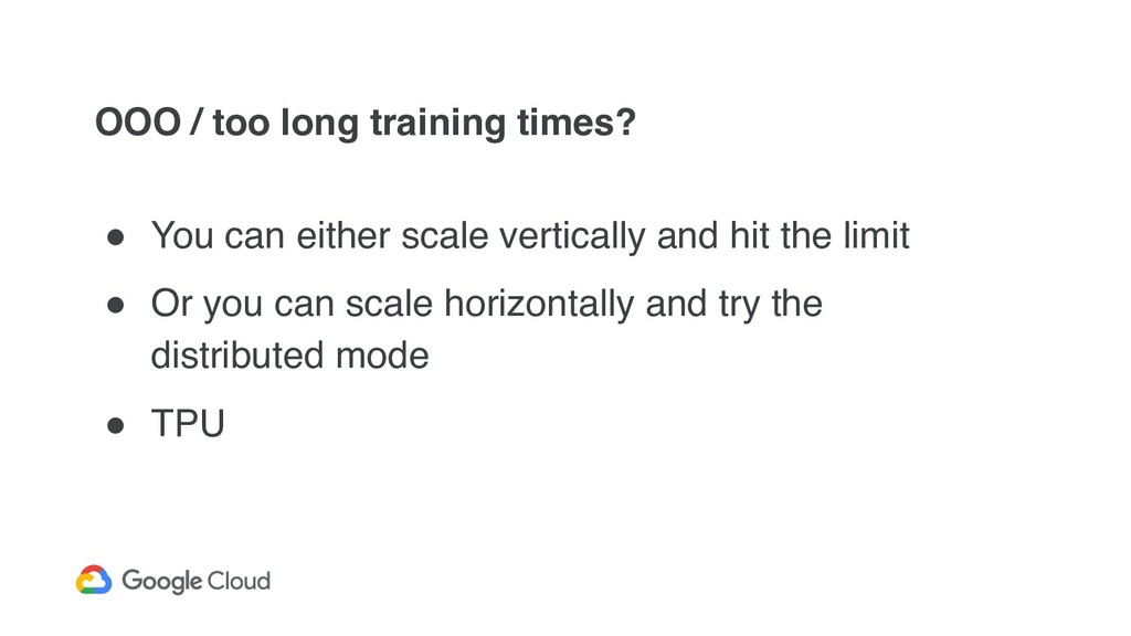 OOO / too long training times? ! You can either...