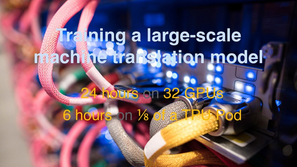 Training a large-scale  machine translation mo...