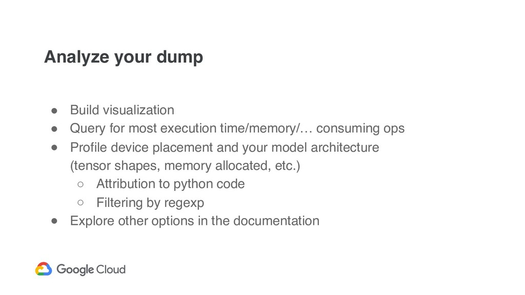Analyze your dump ● Build visualization ● Query...