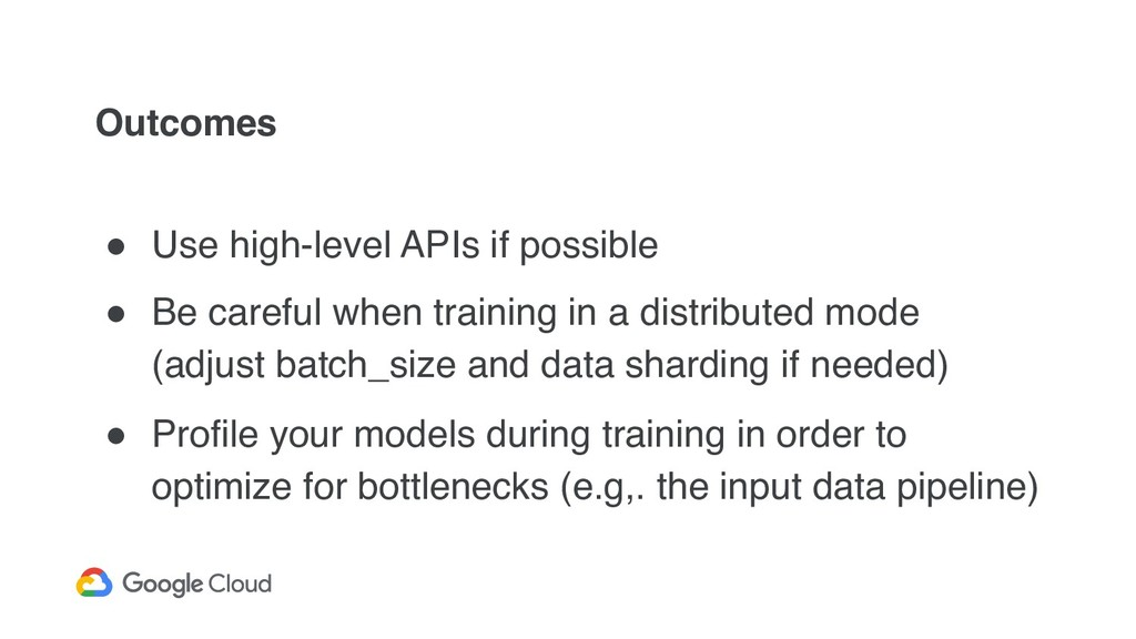 Outcomes ! Use high-level APIs if possible ! Be...
