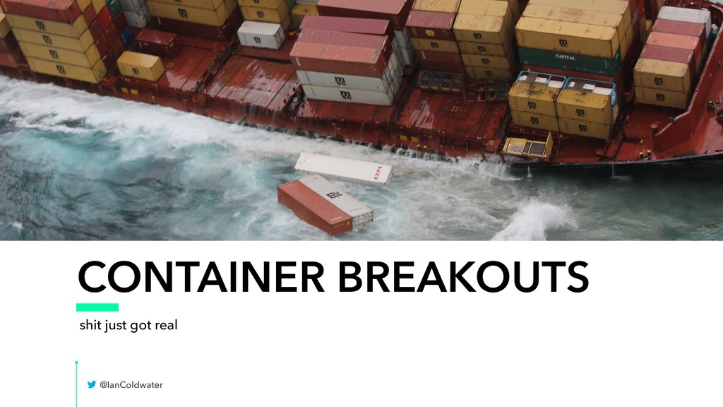 CONTAINER BREAKOUTS shit just got real @IanCold...