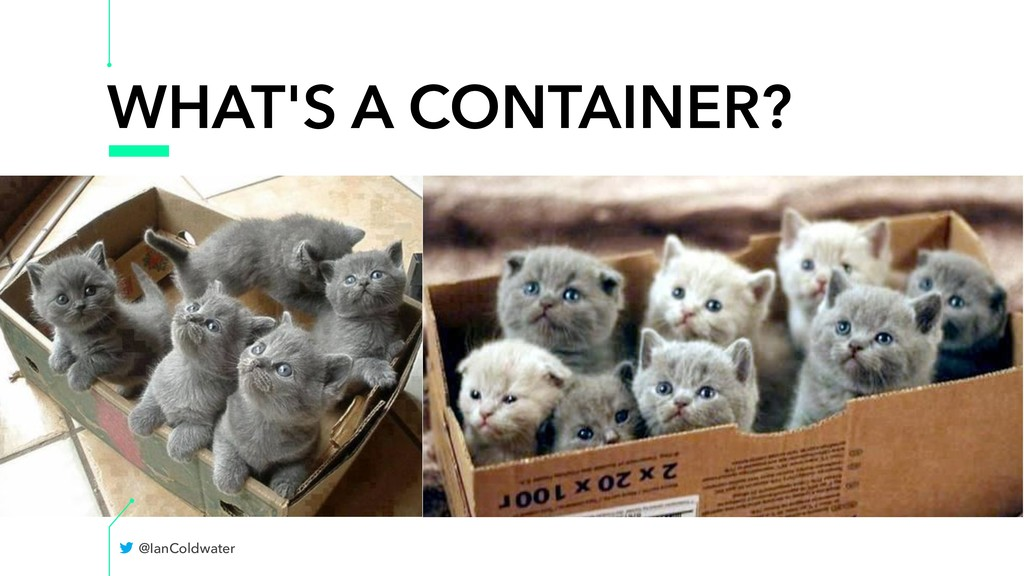 WHAT'S A CONTAINER? @IanColdwater