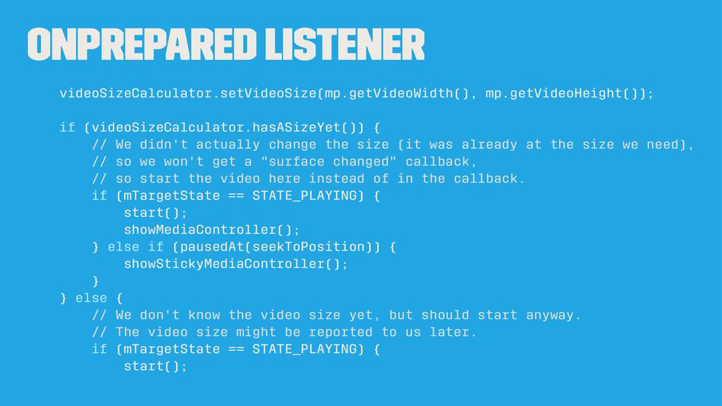 OnPrepared Listener videoSizeCalculator.setVide...