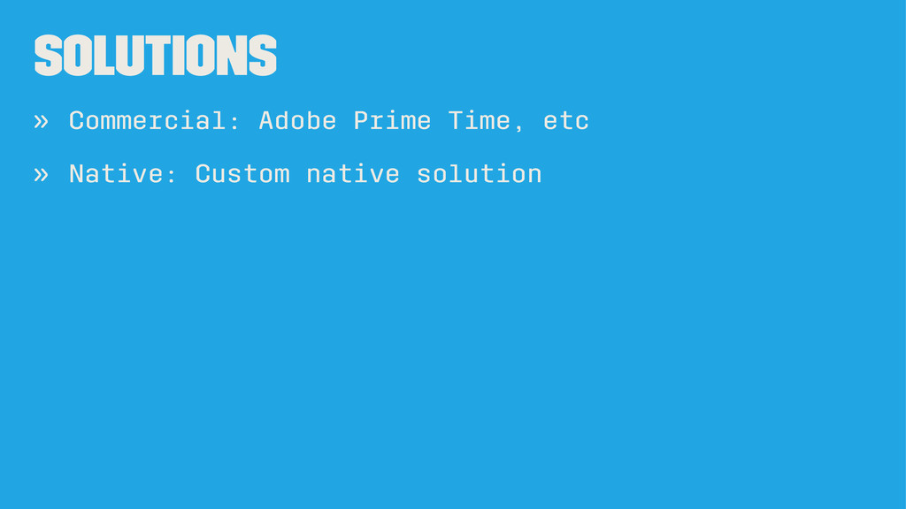 Solutions » Commercial: Adobe Prime Time, etc »...