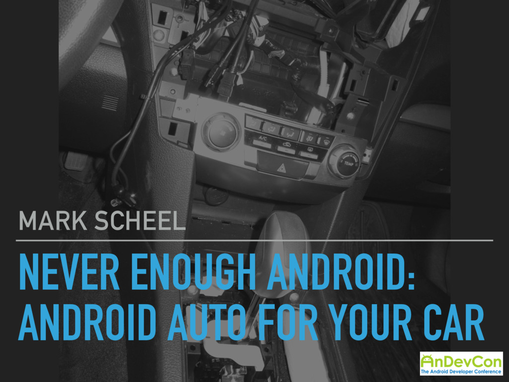 NEVER ENOUGH ANDROID: ANDROID AUTO FOR YOUR CAR...