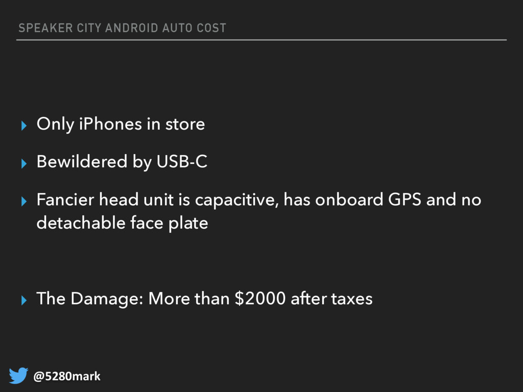 @5280mark SPEAKER CITY ANDROID AUTO COST ▸ Only...